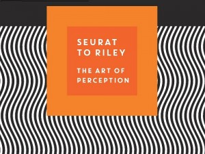 Seurat to Riley: The Art of Perception @ The Holburne Museum