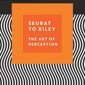 Seurat to Riley The Art of Perception