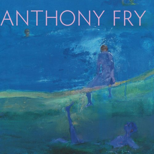 Anthony Fry: A Retrospective