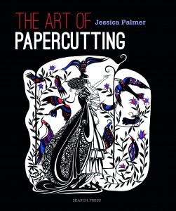 The Art of Paper Cutting Jessica Palmer