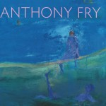 Anthony Fry Retrospective